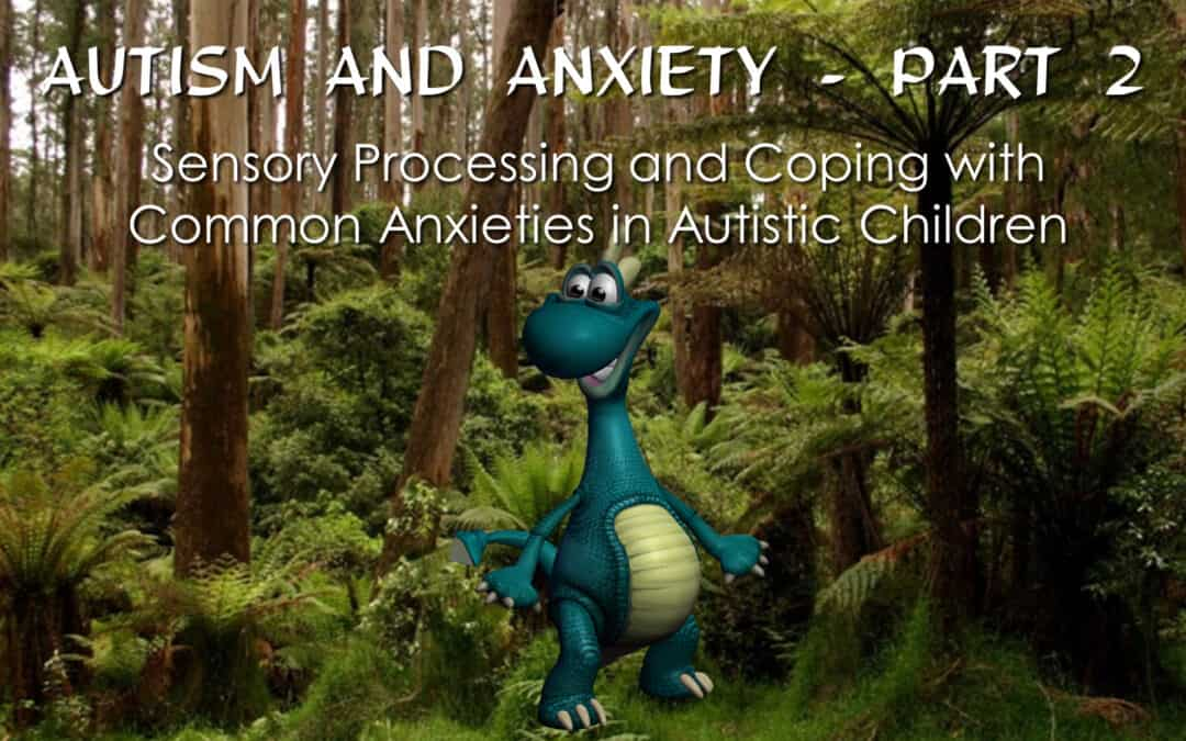 Autism and Anxiety Part 2